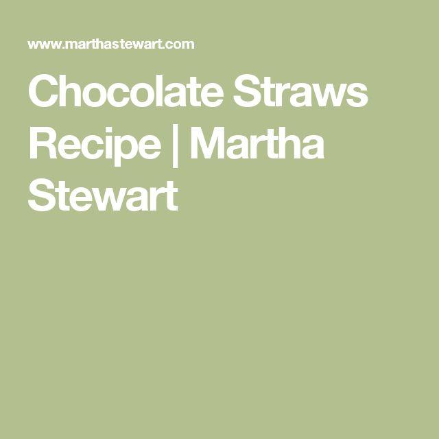 Chocolate Straws Recipe | Martha Stewart