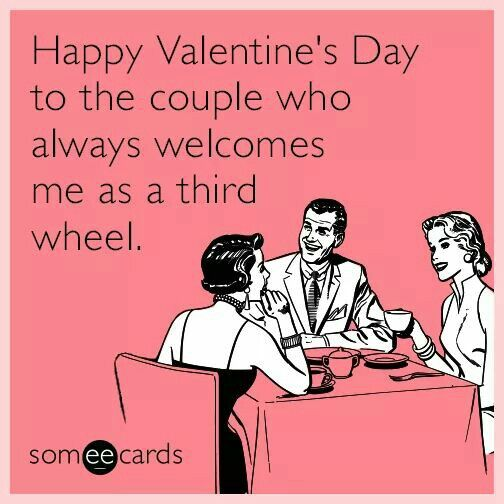 Happy Valentine's Day to the couple who always welcomes me as a third wheel.