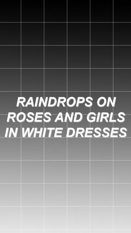 Lyrics raindrops on roses and girls in white dresses