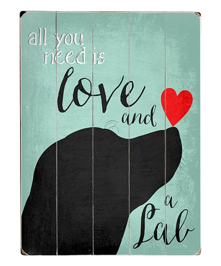 Take a look at this Ginger Oliphant 'Love and a Lab' Wood Wall Art today!