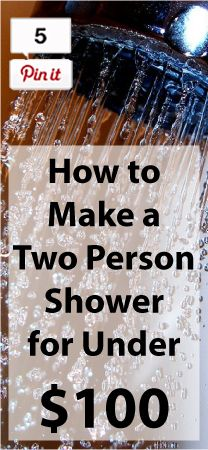 how to make a two person shower for under $100