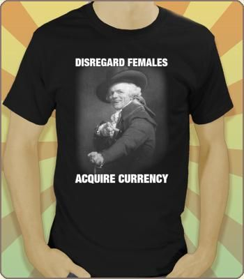 Disregard Females, Acquire Currency - I love nothing better than sarcastic vernacular takes of Hip Hop verses. $6