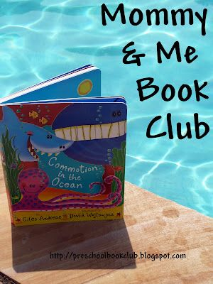 Mommy and Me Book Club: Commotion in the Ocean.  Book inspired crafts, snack, and activities.