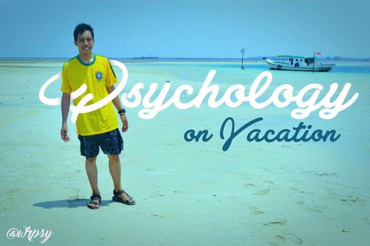 Psychology on Vacation!