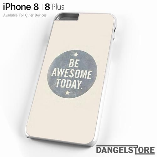be awesome today For iPhone 8 | 8 Plus Case