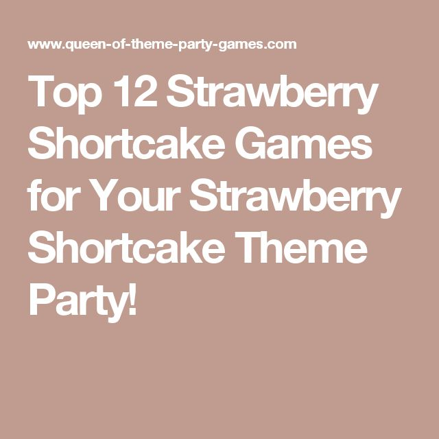 Top 12 Strawberry Shortcake Games for Your Strawberry Shortcake Theme Party!