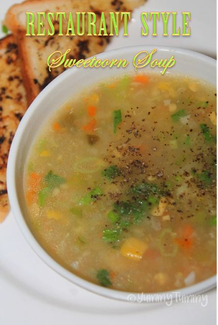 YUMMY TUMMY: Restaurant Style Sweet Corn Soup Recipe - Sweet Corn Soup with Cream Style Corn