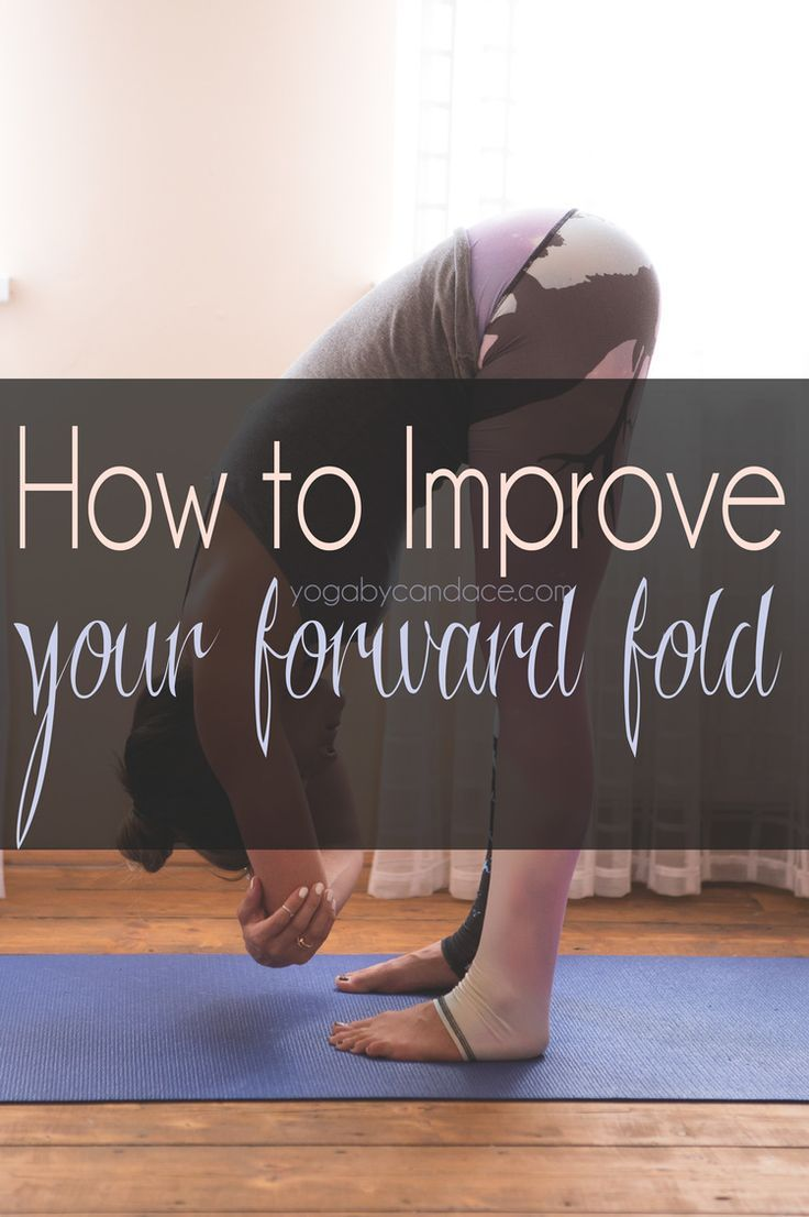Pin now, practice later! How to improve your forward fold. Join the discussion on the YBC Yoga Forum http://www.forum.yogabycandace.com