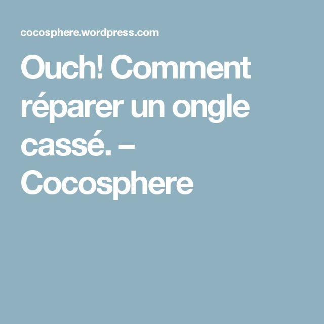 Ouch! Comment réparer un ongle cassé. – Cocosphere
