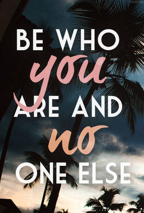 Be who you are and no one else. Inspirational quotes about being who you are and life. - @mobile9
