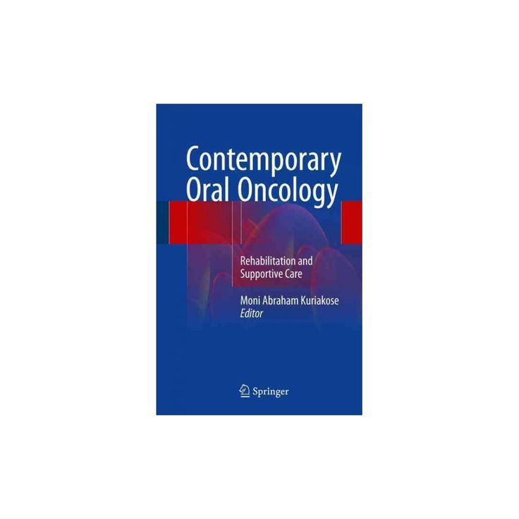 Contemporary Oral Oncology : Rehabilitation and Supportive Care (Hardcover)