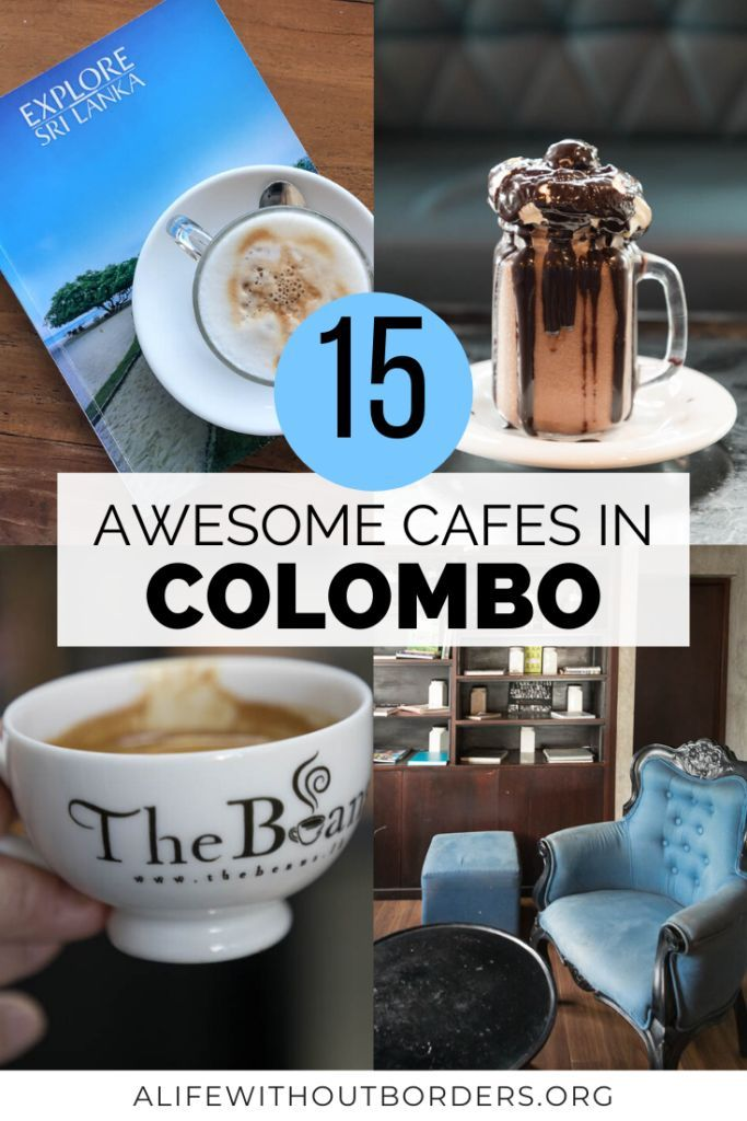 15 Best Cafes In Colombo Where To Find The Best Colombo Coffee Shops In 2020 Foodie Travel Travel Destinations Asia Travel Food