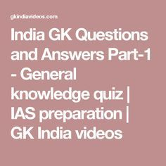India GK Questions and Answers Part-1 - General knowledge quiz | IAS preparation | GK India videos