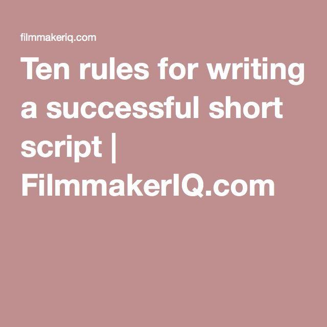 Ten rules for writing a successful short script | FilmmakerIQ.com