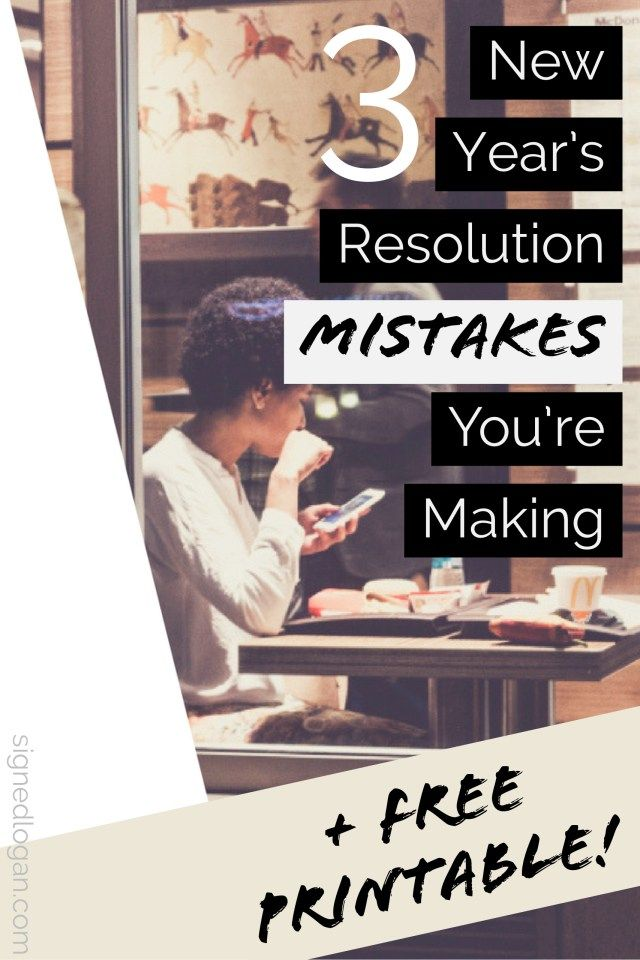 3 New Year S Resolutions Mistakes You Re Making Free Printable New Years Resolution Entrepreneur Resources Printable Signs
