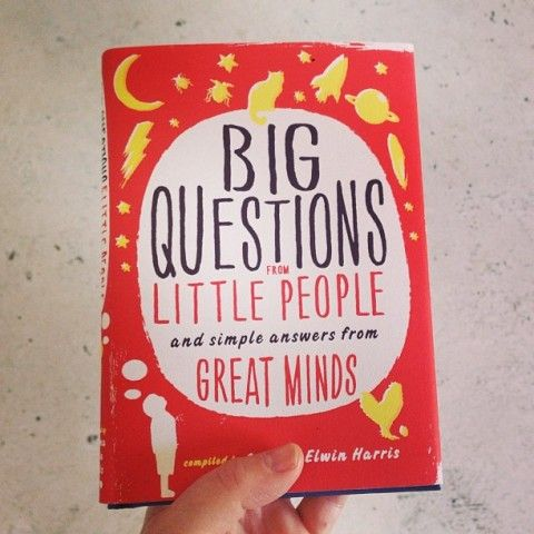 Big Questions from Little People: Simple Answers from Great Minds