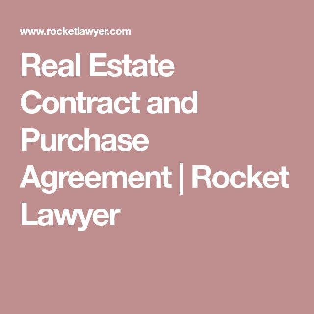Real Estate Contract and Purchase Agreement | Rocket Lawyer