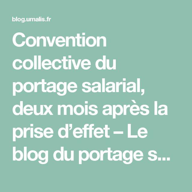 Convention collective du portage salarial, deux mois après la prise d'effet – Le blog du portage salarial
