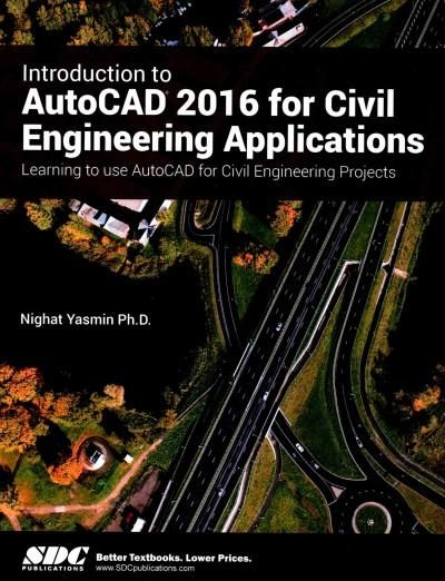 Introduction to Autocad 2016 for Civil Engineering Applications
