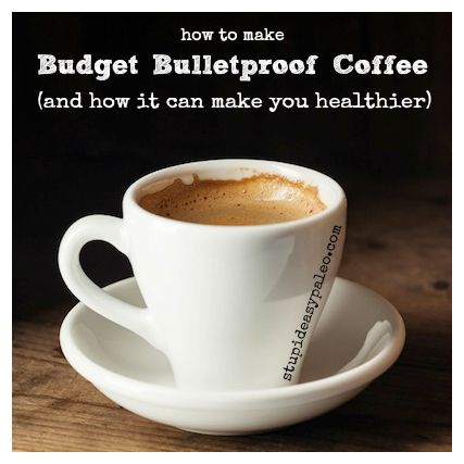 How to make budget Bulletproof-style coffee: http://stupideasypaleo.com/2013/10/21/can-coffee-really-improve-health-meet-bulletproof-2/ #coffee #paleo