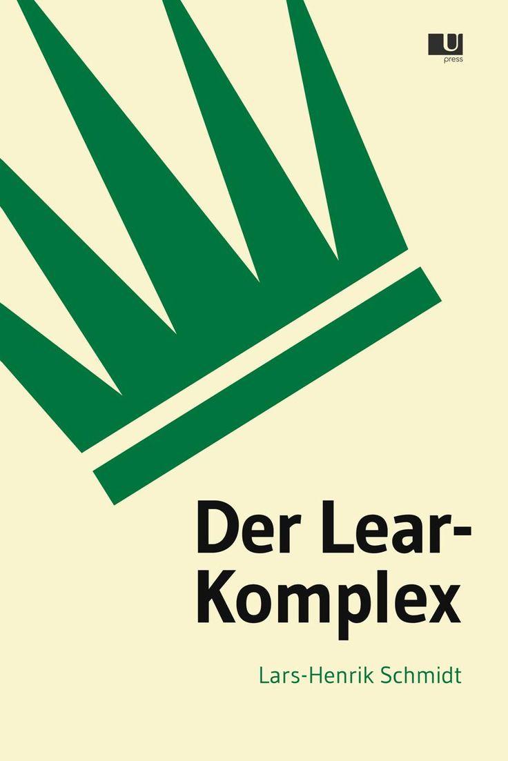 Der Lear-Komplex | Lars-Henrik Schmidt
