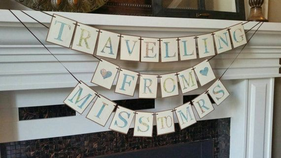 TRAVELLING FROM MISS TO MRS BANNER is A perfect addition for your travel themed bridal shower and for brides having a destination wedding.