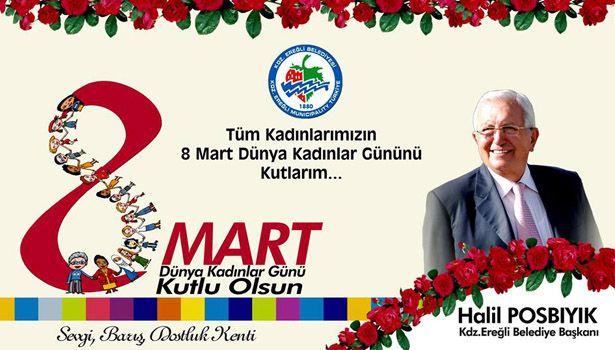 Kdz.Ereğli Belediye Başkanı Halil Posbıyık, 8 Mart Dünya Kadınlar günü dolayısıyla kutlama mesajı yayınladı