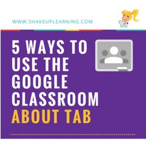 5 Ways to Use the #GoogleClassroom About Tab [inforgraphic] http://www.shakeuplearning.com/blog/5-ways-to-use-the-google-classroom-about-tab/ #gttribe #SUL #googleedu #gsuiteedu #edtech