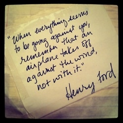 Against the windWords Of Wisdom, Remember This, Stay Strong, Life Lessons, Well Said, Henryford, Henry Ford, Wise Words, Pictures Quotes
