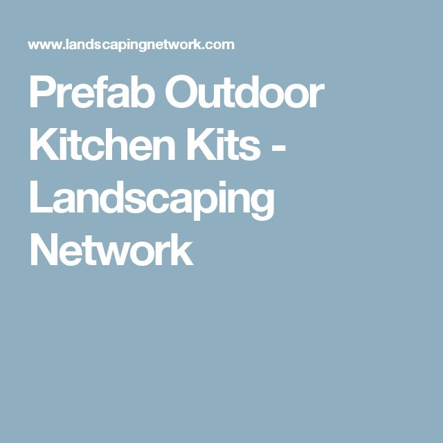 Prefab Outdoor Kitchen Kits - Landscaping Network