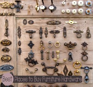 top places to buy furniture hardware- good info.
