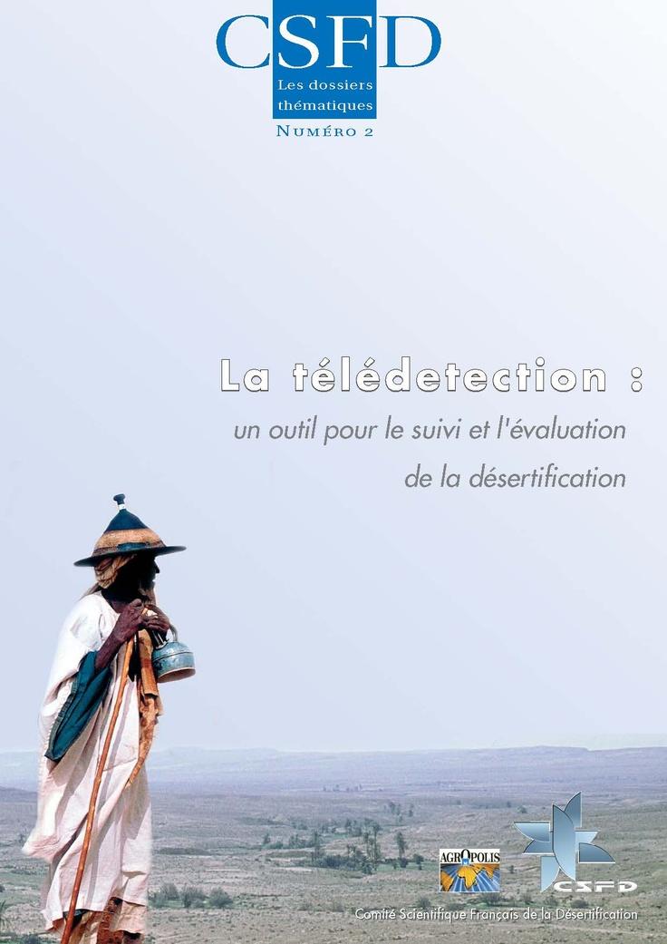 La télédétection : un outil pour le suivi et l'évaluation de la désertification (G. Begni, R. Escadafal, D. Fontannaz et A.-T. Nguyen, mai 2005)