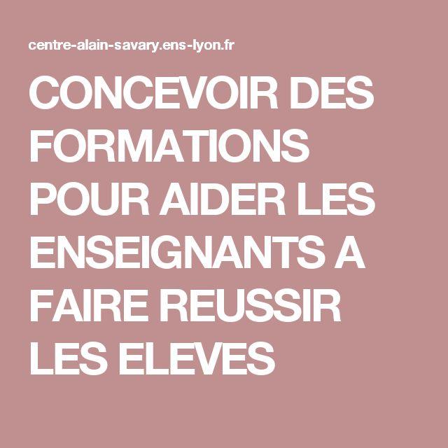 CONCEVOIR DES FORMATIONS POUR AIDER LES ENSEIGNANTS A FAIRE REUSSIR LES ELEVES
