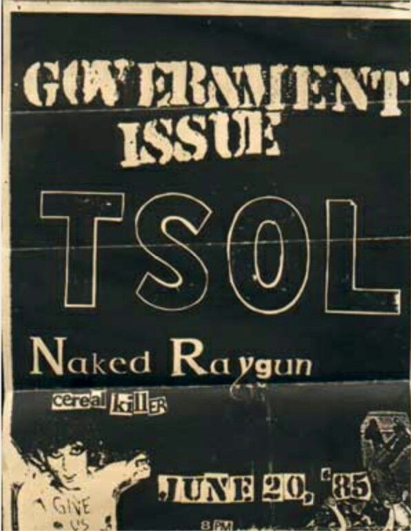 GOVERNMENT ISSUE, TRUE SOUNDS OF LIBERTY  (T.S.O.L.), NAKED RAYGUN and CEREAL KILLER