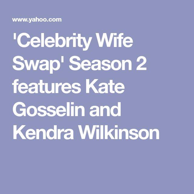 'Celebrity Wife Swap' Season 2 features Kate Gosselin and Kendra Wilkinson