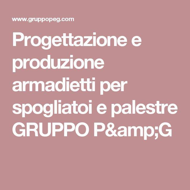 Progettazione e produzione armadietti per spogliatoi e palestre GRUPPO P&G