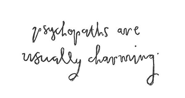 """Psychopaths are usually charming."" hand lettering. #doodle #illustration #love #romance #typography"