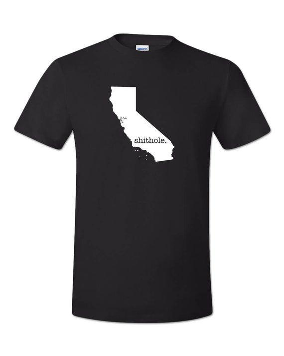 California Shithole State T-Shirt Funny Trump Meme Liberalism Socialists MAGA