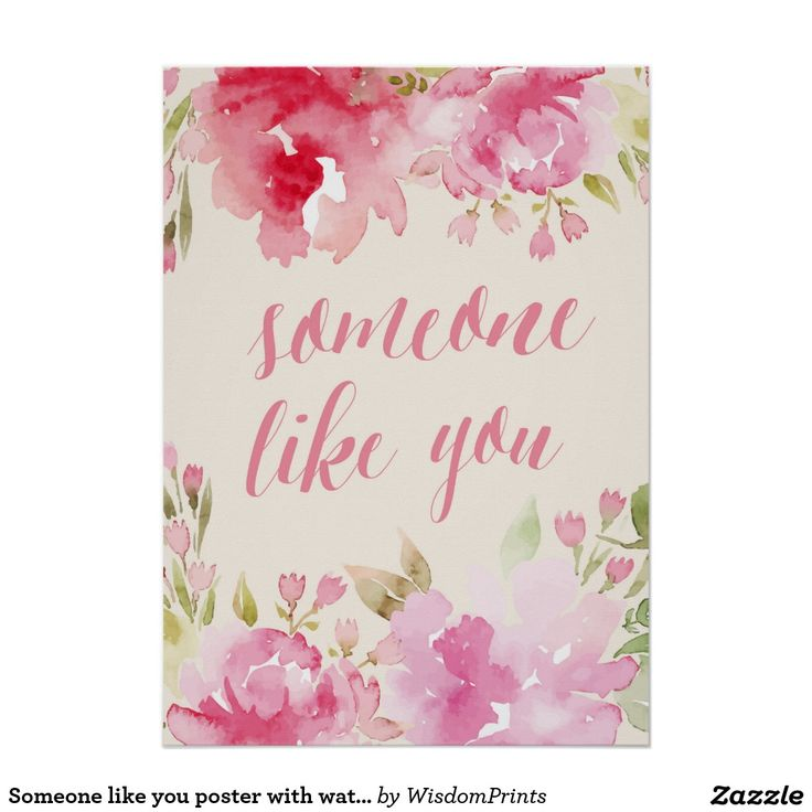 Someone like you poster with watercolor flowers