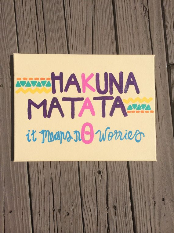 Hakuna Matata Kappa Alpha Theta Sorority Painting by hintsofharley, $30.00