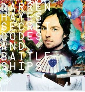 Darren Hayes: Secret Codes and Battleships - This is one of my favorite albums of all time :)