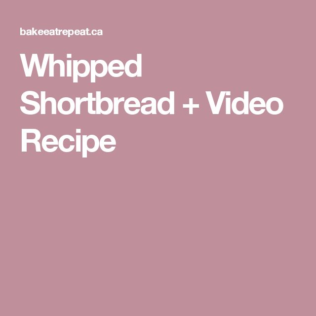 Whipped Shortbread + Video Recipe