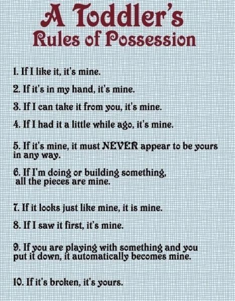 A Toddler's Rules of Possession.