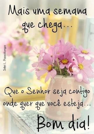 Bom Dia E Boa Semana Semana Good Morning Frases E Morning Quotes
