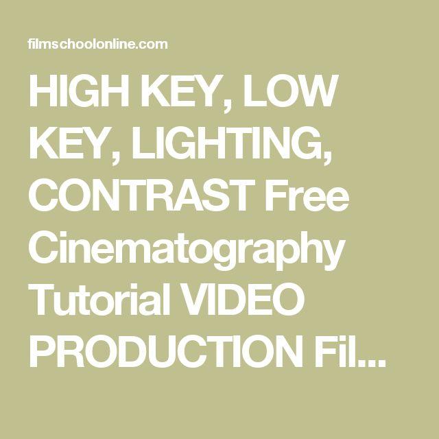 HIGH KEY, LOW KEY, LIGHTING, CONTRAST Free Cinematography Tutorial VIDEO PRODUCTION Film School Online, FilmSchoolOnline.com, Online Film School, Lou LaVolpe, Louis La Volpe