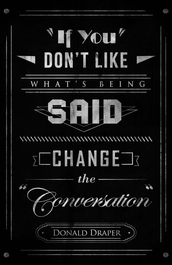 Mad Men Quotes by Jordan Cuellar, via Behance
