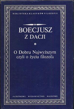 O Dobru Najwyższym czyli o życiu filozofa i inne pisma, Boecjusz z Dacji, PWN, 1990, http://www.antykwariat.nepo.pl/o-dobru-najwyzszym-czyli-o-zyciu-filozofa-i-inne-pisma-boecjusz-z-dacji-p-14166.html