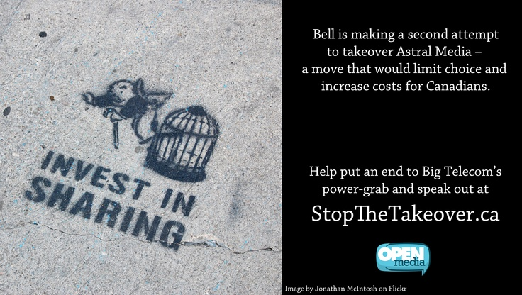 Big telecom company Bell is once again trying to take over Astral Media and gain more control over Canada's media system. Bell is attempting to make the argument that their takeover would benefit Canadians, despite the fact that Canadians have already been clear that this is not the case. Learn more about the Bell/Astral merger and take action at http://StopTheTakeover.ca/.
