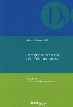 La responsabilidad civil del médico anestesista / Alfonso Serrano Gil . - 2017.