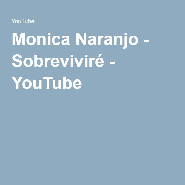 Monica Naranjo - Sobreviviré - YouTube